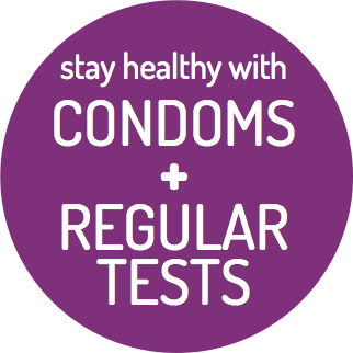 Stay healthy with condoms + regular tests